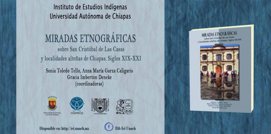 Miradas etnográficas  sobre San Cristóbal de Las Casas  y localidades alteñas de Chiapas. Siglos XIX-XXI